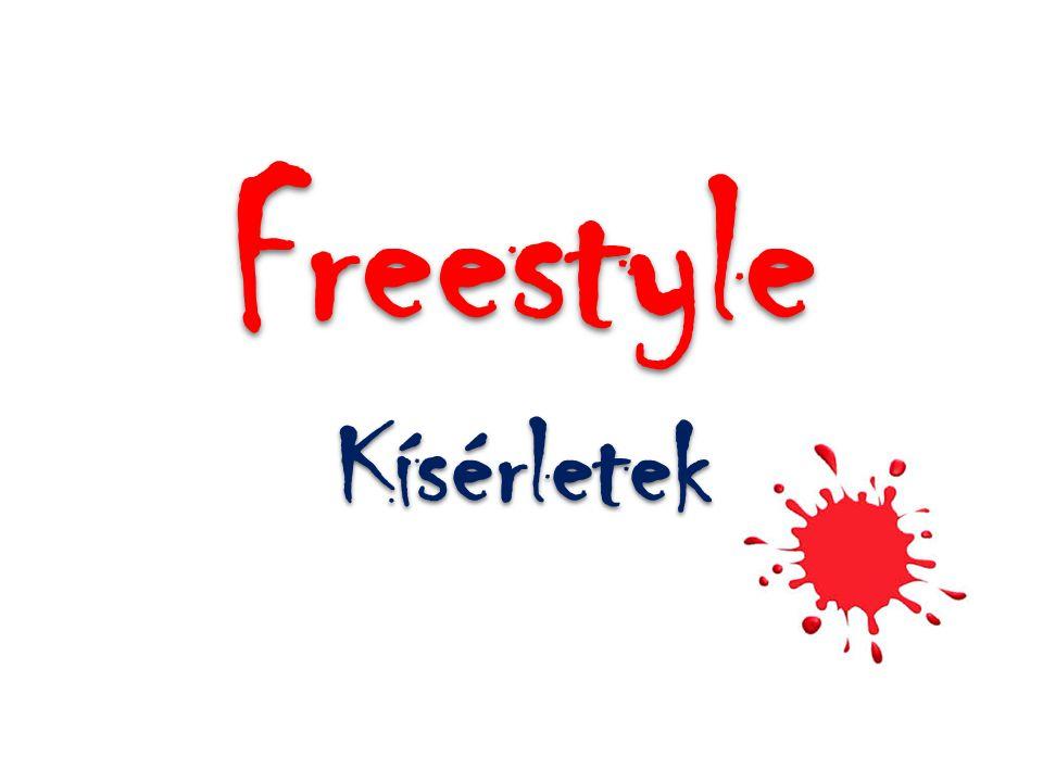 Freestyle Kísérletek