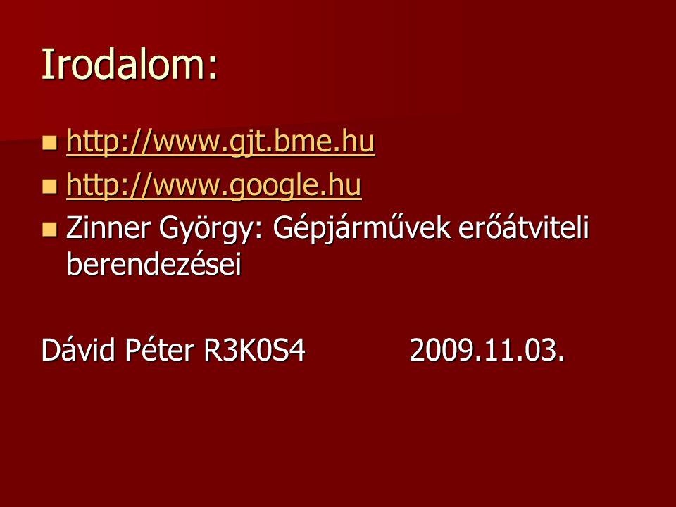 Irodalom: http://www.gjt.bme.hu http://www.gjt.bme.hu http://www.gjt.bme.hu http://www.google.hu http://www.google.hu http://www.google.hu Zinner Györ