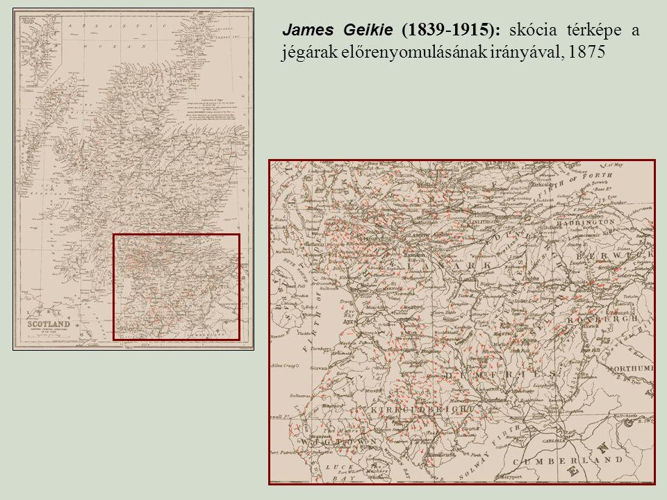 James Geikie (1839-1915): skócia térképe a jégárak előrenyomulásának irányával, 1875