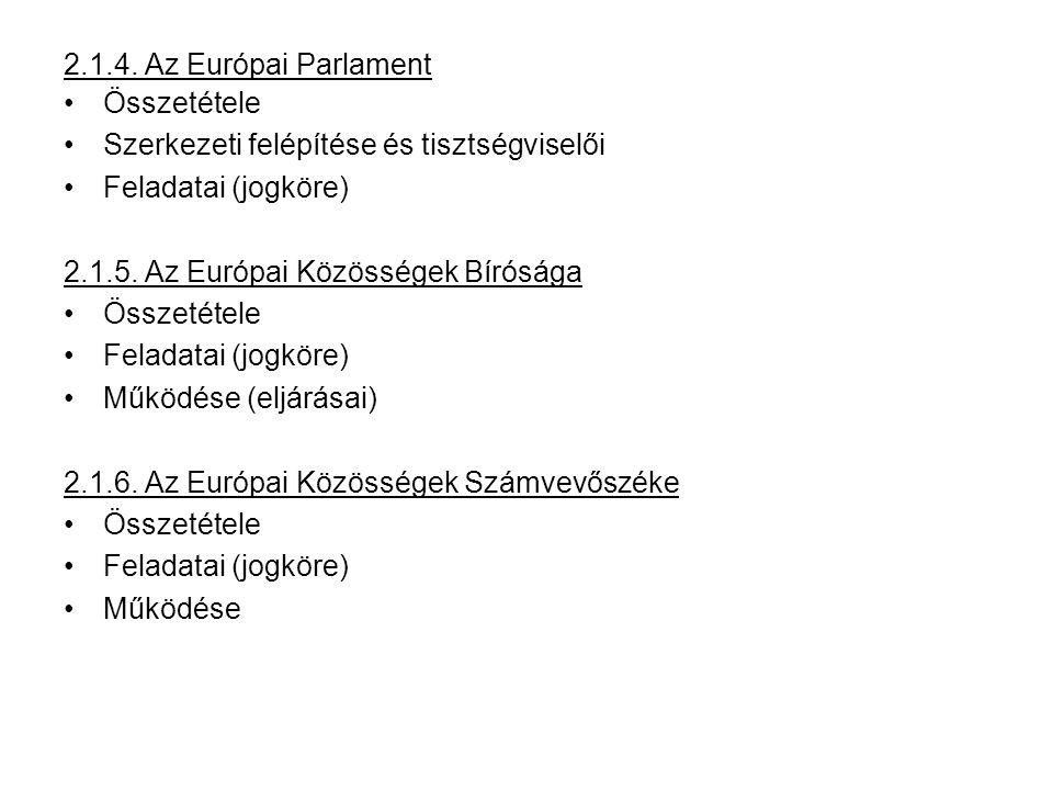 2.1.7.A Gazdasági és Szociális Bizottság Összetétele Feladatai (jogköre) Működése 2.1.8.