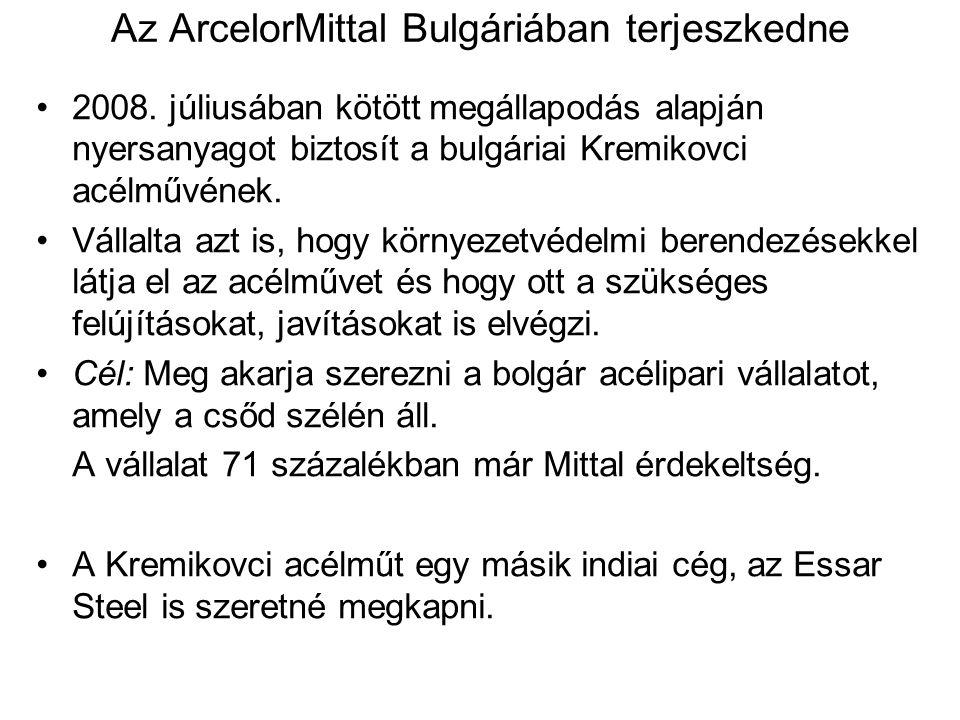 Az ArcelorMittal Bulgáriában terjeszkedne 2008.