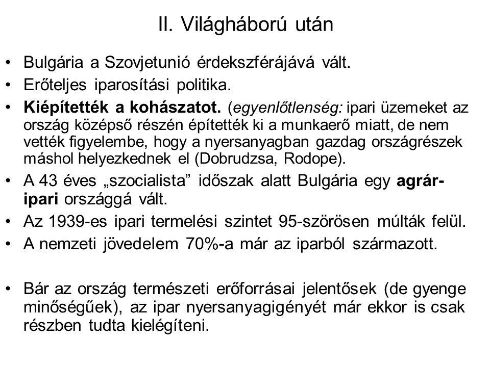 II. Világháború után Bulgária a Szovjetunió érdekszférájává vált.