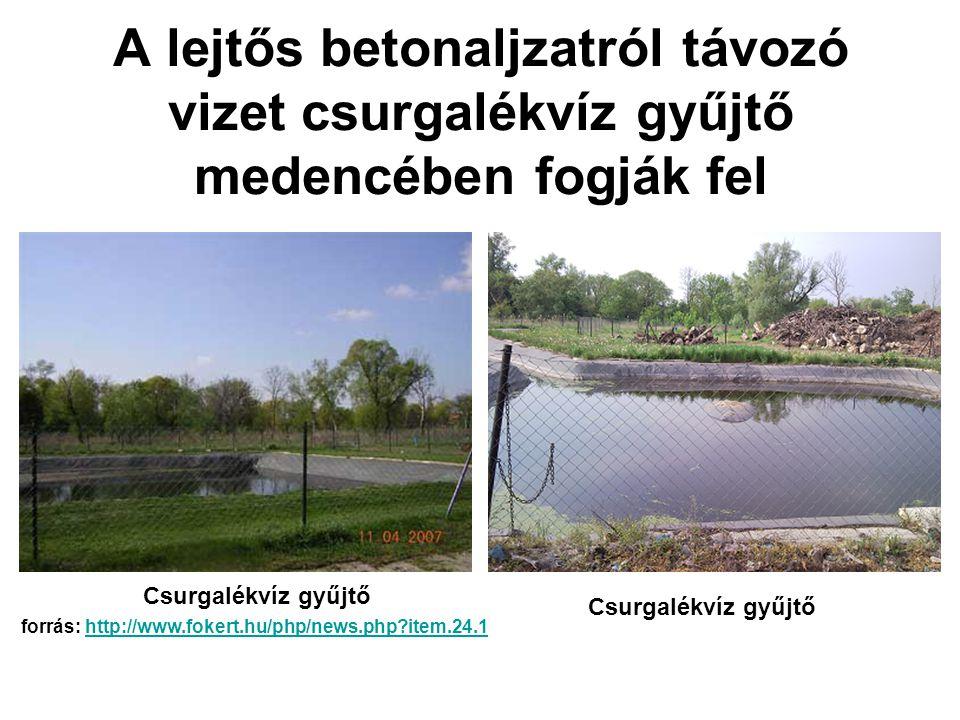 A lejtős betonaljzatról távozó vizet csurgalékvíz gyűjtő medencében fogják fel Csurgalékvíz gyűjtő forrás: http://www.fokert.hu/php/news.php?item.24.1
