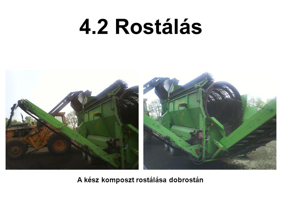 4.2 Rostálás A kész komposzt rostálása dobrostán
