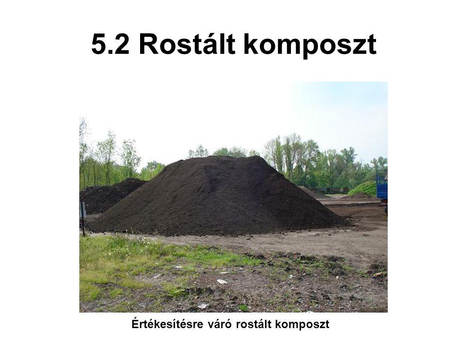 5.2 Rostált komposzt Értékesítésre váró rostált komposzt