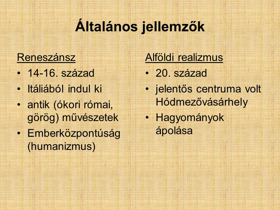 Általános jellemzők Reneszánsz 14-16.