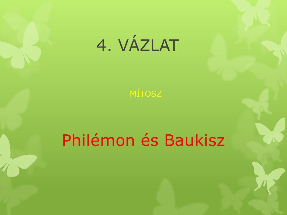4. VÁZLAT MÍTOSZ Philémon és Baukisz