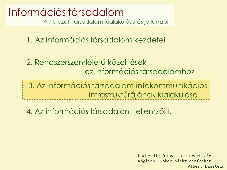 4. Az információs társadalom jellemzői I. 2. Rendszerszemléletű közelítések az információs társadalomhoz 1. Az információs társadalom kezdetei Mache d