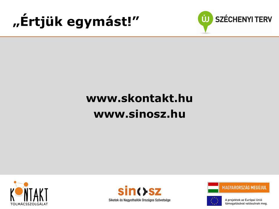 """""""Értjük egymást! www.skontakt.hu www.sinosz.hu"""