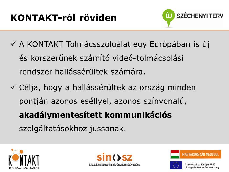 KONTAKT-ról röviden A KONTAKT Tolmácsszolgálat egy Európában is új és korszerűnek számító videó-tolmácsolási rendszer hallássérültek számára.