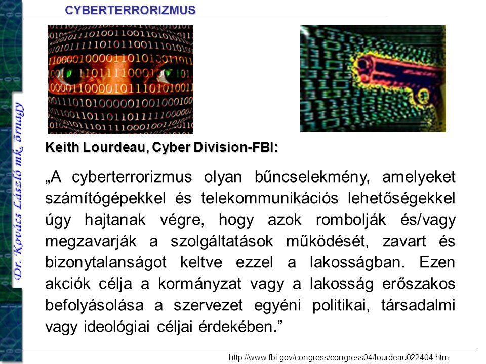 """CYBERTERRORIZMUS Keith Lourdeau, Cyber Division-FBI: """"A cyberterrorizmus olyan bűncselekmény, amelyeket számítógépekkel és telekommunikációs lehetőség"""