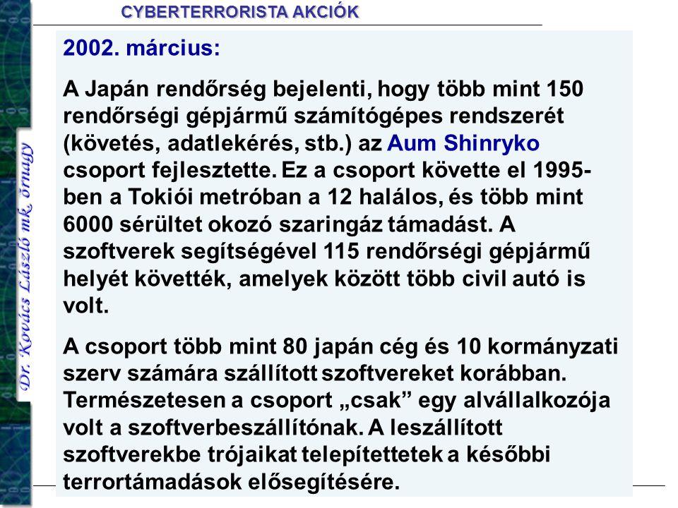 2002. március: A Japán rendőrség bejelenti, hogy több mint 150 rendőrségi gépjármű számítógépes rendszerét (követés, adatlekérés, stb.) az Aum Shinryk