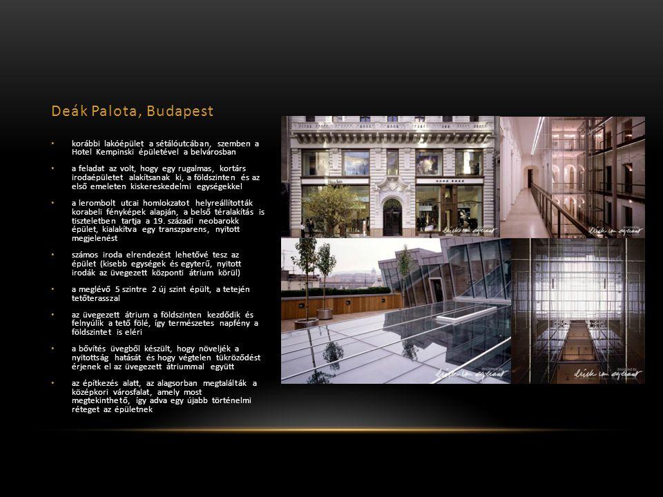 Deák Palota, Budapest korábbi lakóépület a sétálóutcában, szemben a Hotel Kempinski épületével a belvárosban a feladat az volt, hogy egy rugalmas, kortárs irodaépületet alakítsanak ki, a földszinten és az első emeleten kiskereskedelmi egységekkel a lerombolt utcai homlokzatot helyreállították korabeli fényképek alapján, a belső téralakítás is tiszteletben tartja a 19.