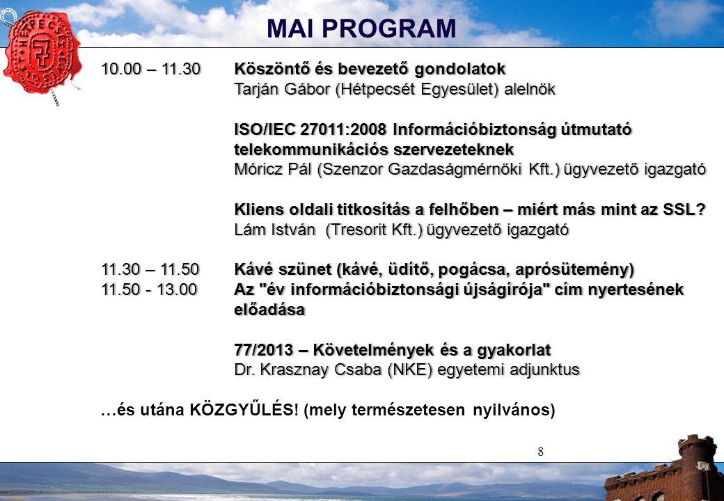 8 MAI PROGRAM 10.00 – 11.30Köszöntő és bevezető gondolatok10.00 – 11.30Köszöntő és bevezető gondolatok Tarján Gábor (Hétpecsét Egyesület) alelnök Tarj