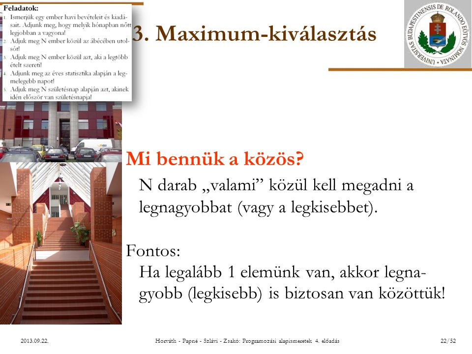 ELTE 2013.09.22. 3. Maximum-kiválasztás Mi bennük a közös.