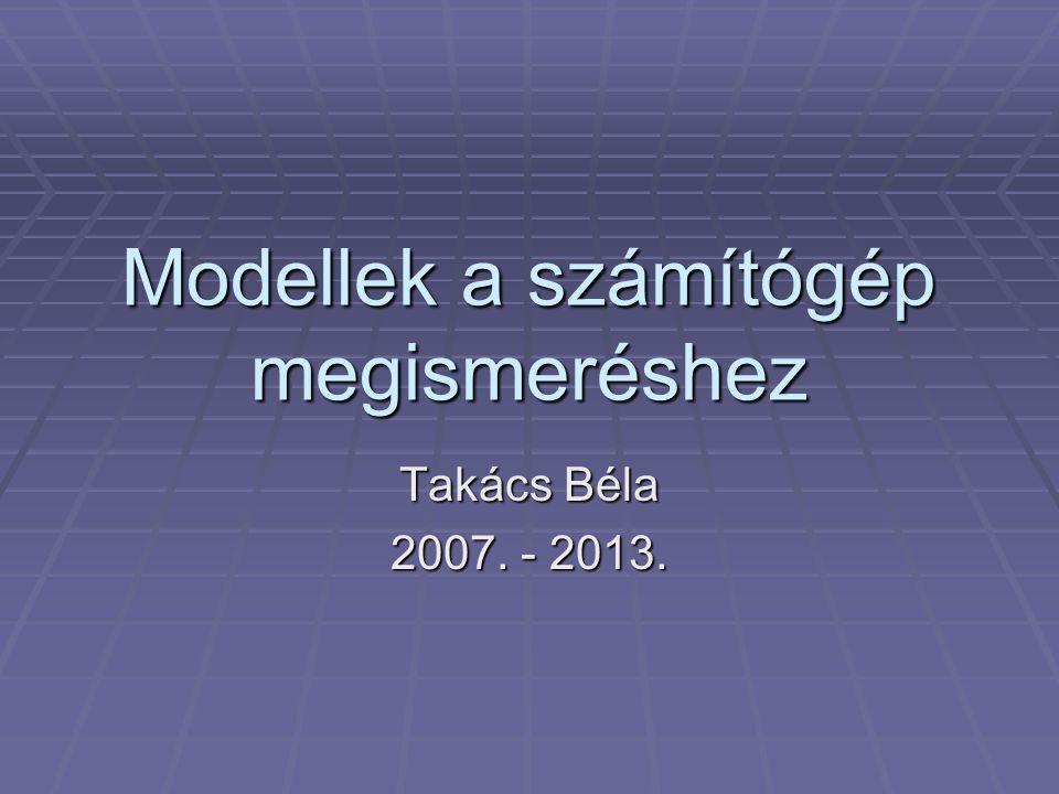Modellek, modellezés Egy (bonyolult) rendszer leírásához, megismeréséhez sok esetben valamilyen modellt használunk.