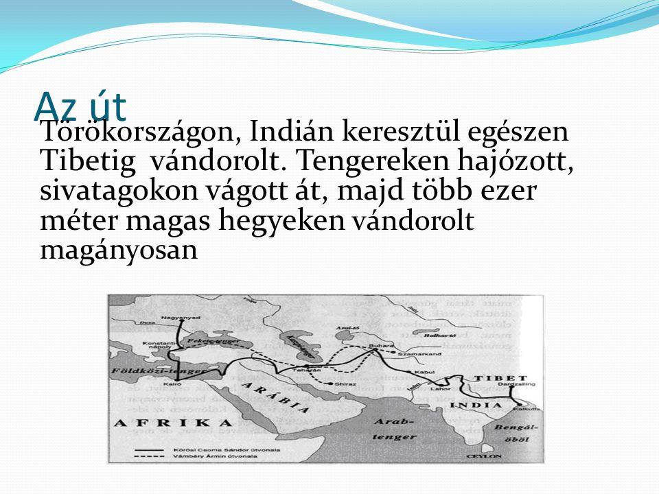 Az út Törökországon, Indián keresztül egészen Tibetig vándorolt.