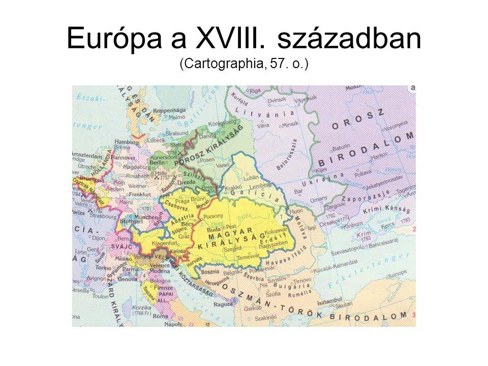 Európa a XVIII. században (Cartographia, 57. o.)