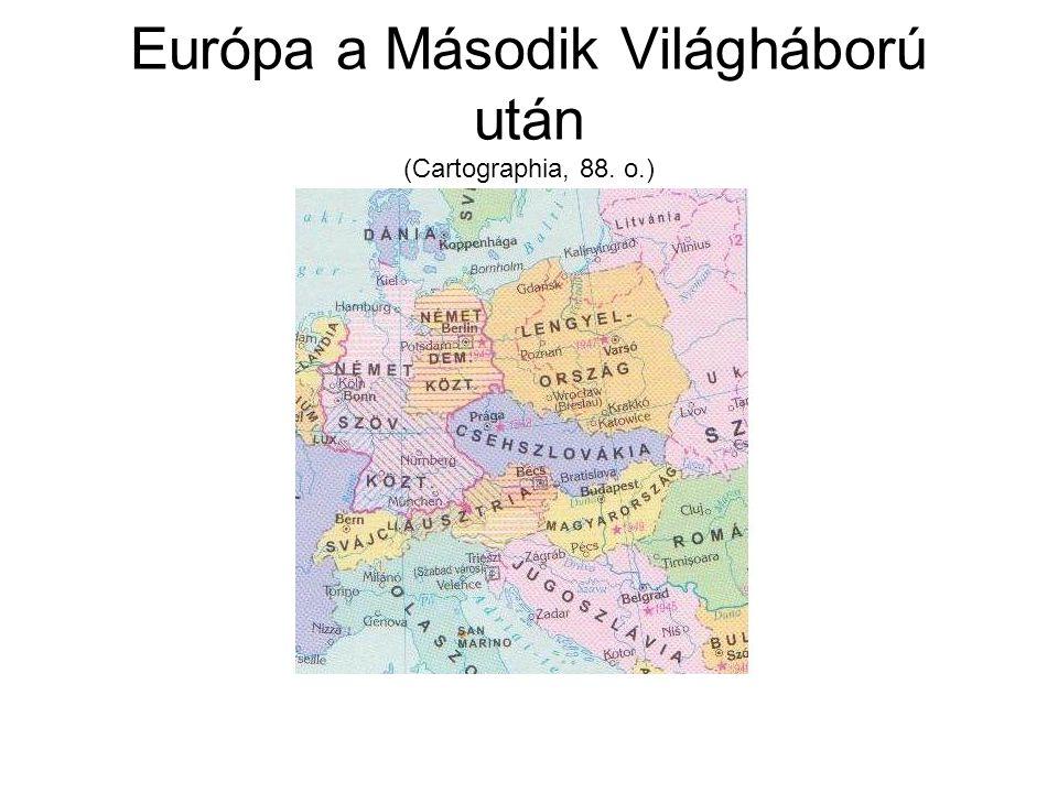 Európa a Második Világháború után (Cartographia, 88. o.)