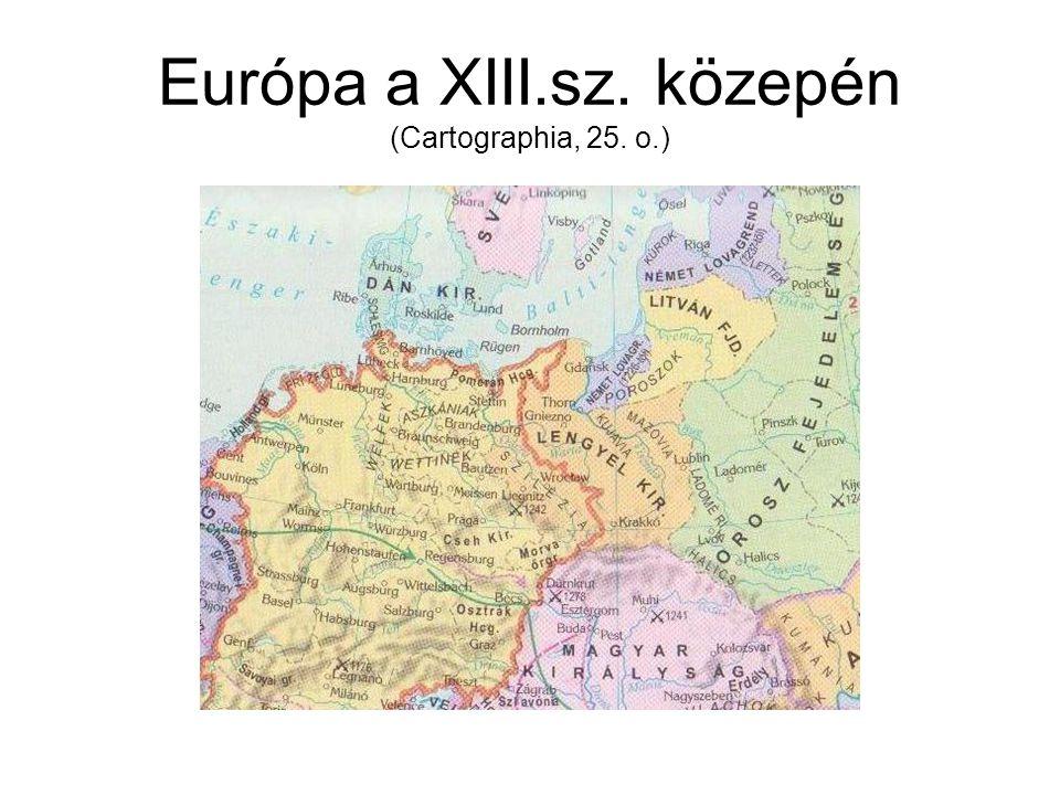 Európa a XIII.sz. közepén (Cartographia, 25. o.)