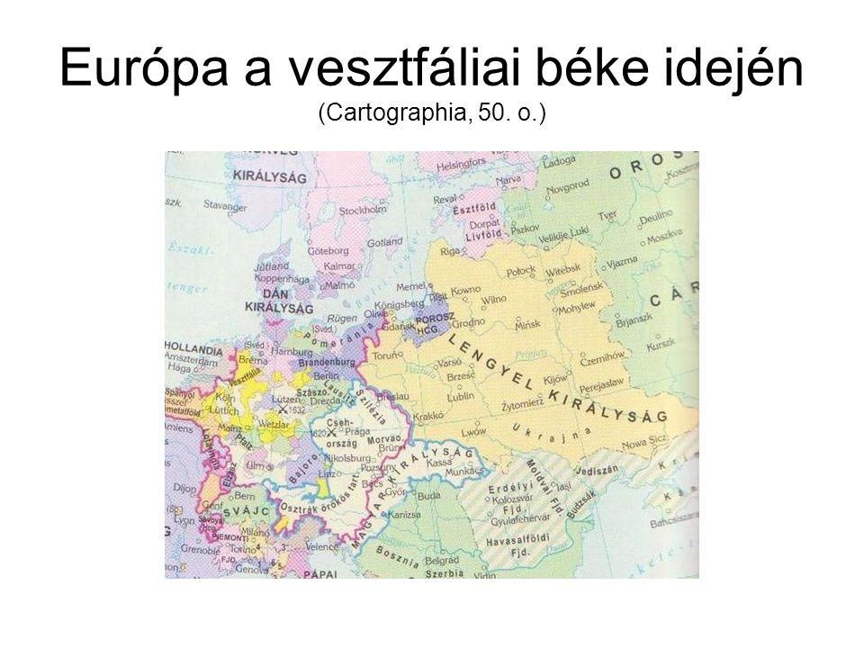 Európa a vesztfáliai béke idején (Cartographia, 50. o.)