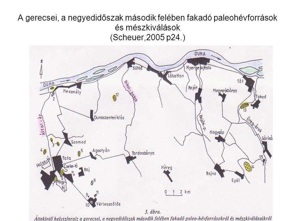 A gerecsei, a negyedidőszak második felében fakadó paleohévforrások és mészkiválások (Scheuer,2005 p24.)