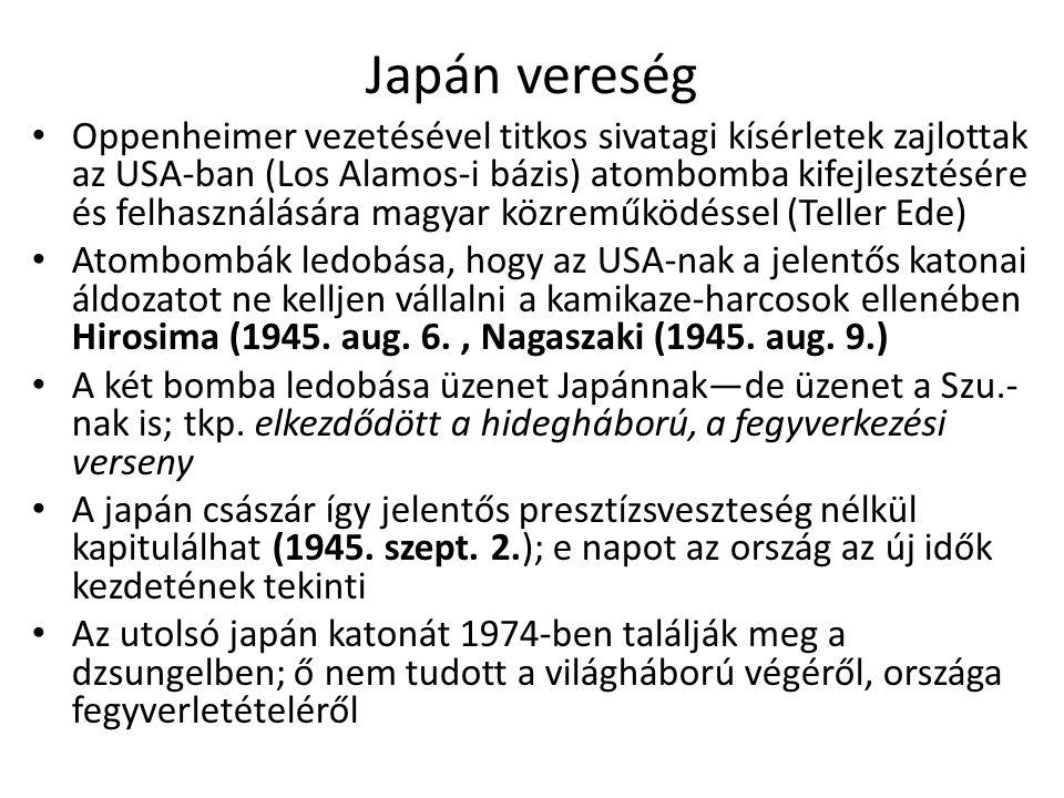 Japán vereség Oppenheimer vezetésével titkos sivatagi kísérletek zajlottak az USA-ban (Los Alamos-i bázis) atombomba kifejlesztésére és felhasználásár