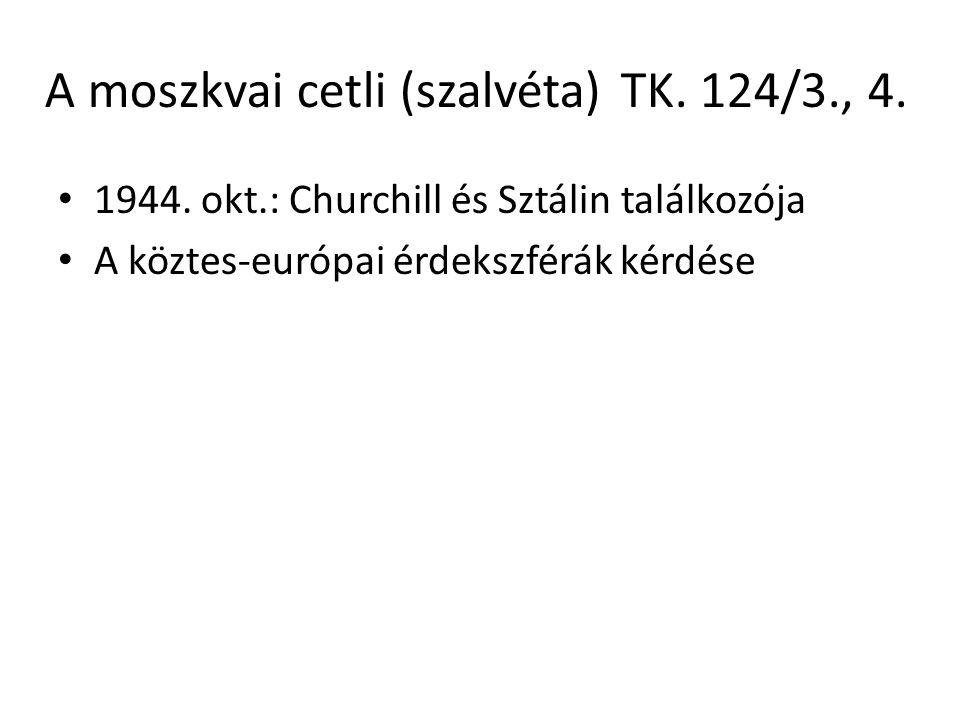 A moszkvai cetli (szalvéta)TK. 124/3., 4. 1944. okt.: Churchill és Sztálin találkozója A köztes-európai érdekszférák kérdése