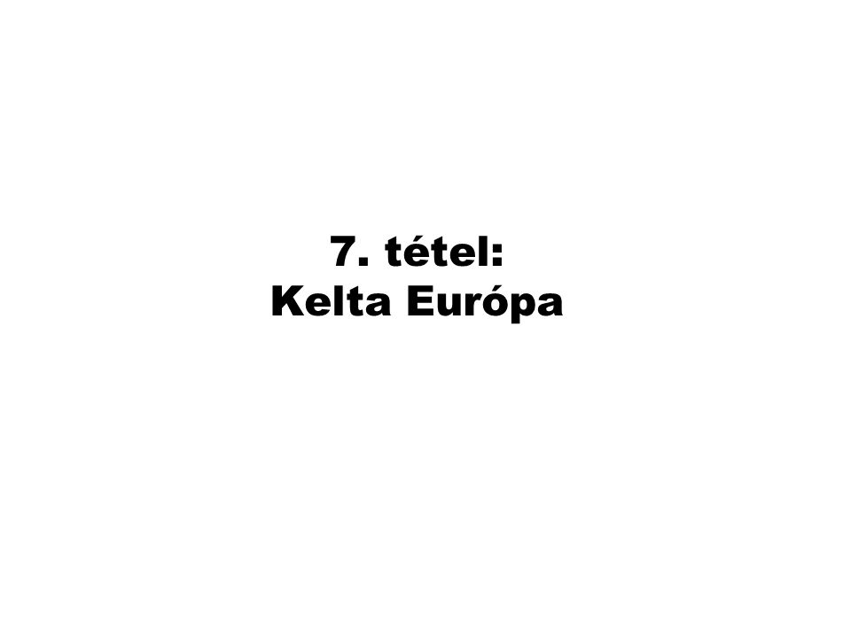 Az indoeurópai nyelvek szétrajzása INDOEURÓPAI ALAPNYELV SZATEM vagy K-i nyelvek KENTUM vagy Ny-i nyelvek Iráni nyelvek Indoárja nyelvek Tokhar Balti Szláv Germán Kelta Italikusz Venét Illír Urartni Örmény Hettita Lyd Thrák Pelazg Dák Albán Görög Kr.e.
