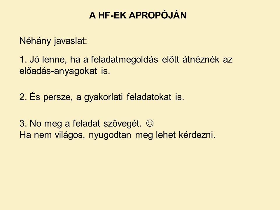 A HF-EK APROPÓJÁN Néhány javaslat: 1.