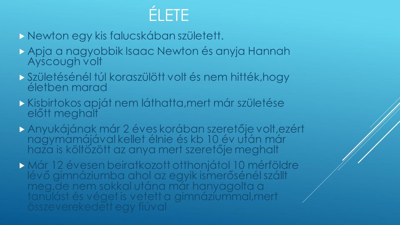 ÉLETE  Newton egy kis falucskában született.  Apja a nagyobbik Isaac Newton és anyja Hannah Ayscough volt  Születésénél túl koraszülött volt és nem