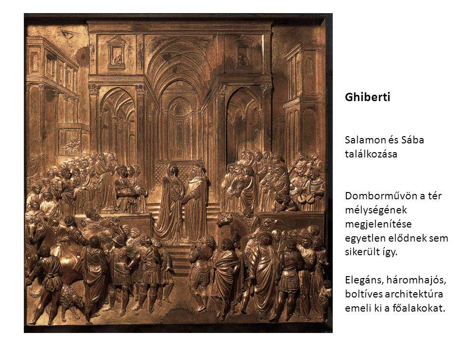 Ghiberti Salamon és Sába találkozása Domborművön a tér mélységének megjelenítése egyetlen elődnek sem sikerült így. Elegáns, háromhajós, boltíves arch