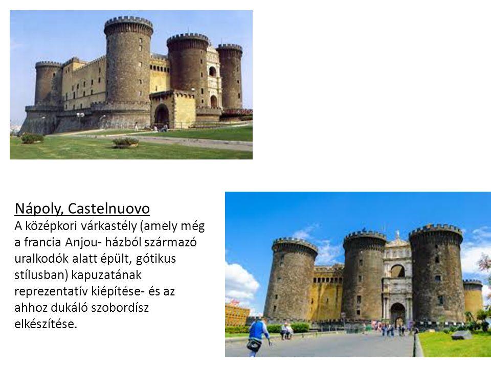 Nápoly, Castelnuovo A középkori várkastély (amely még a francia Anjou- házból származó uralkodók alatt épült, gótikus stílusban) kapuzatának reprezent