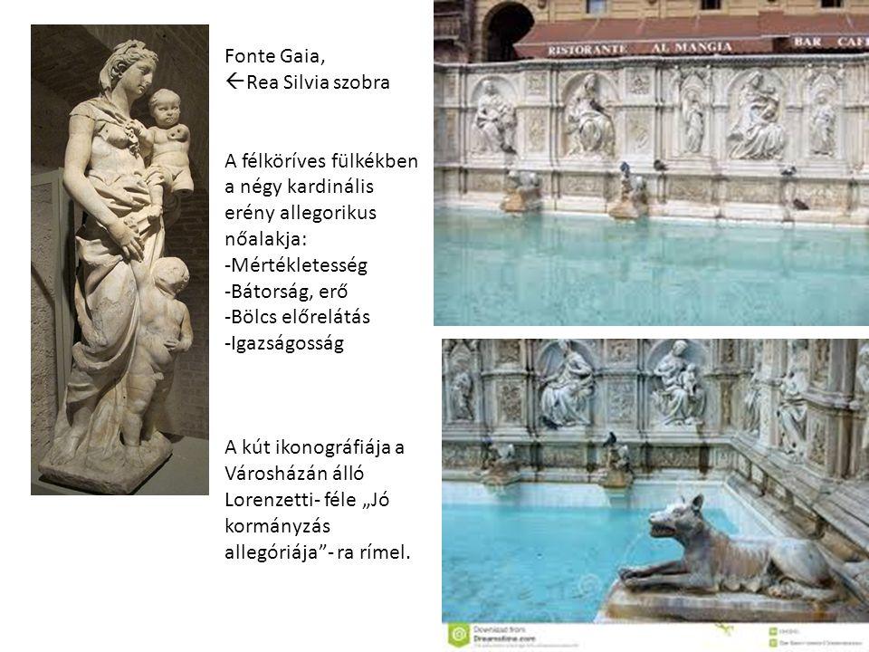 Fonte Gaia,  Rea Silvia szobra A félköríves fülkékben a négy kardinális erény allegorikus nőalakja: -Mértékletesség -Bátorság, erő -Bölcs előrelátás