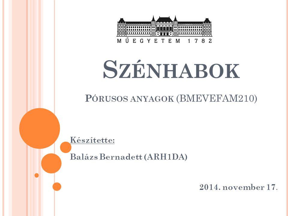 S ZÉNHABOK P ÓRUSOS ANYAGOK (BMEVEFAM210) Készítette: Balázs Bernadett (ARH1DA) 2014. november 17.