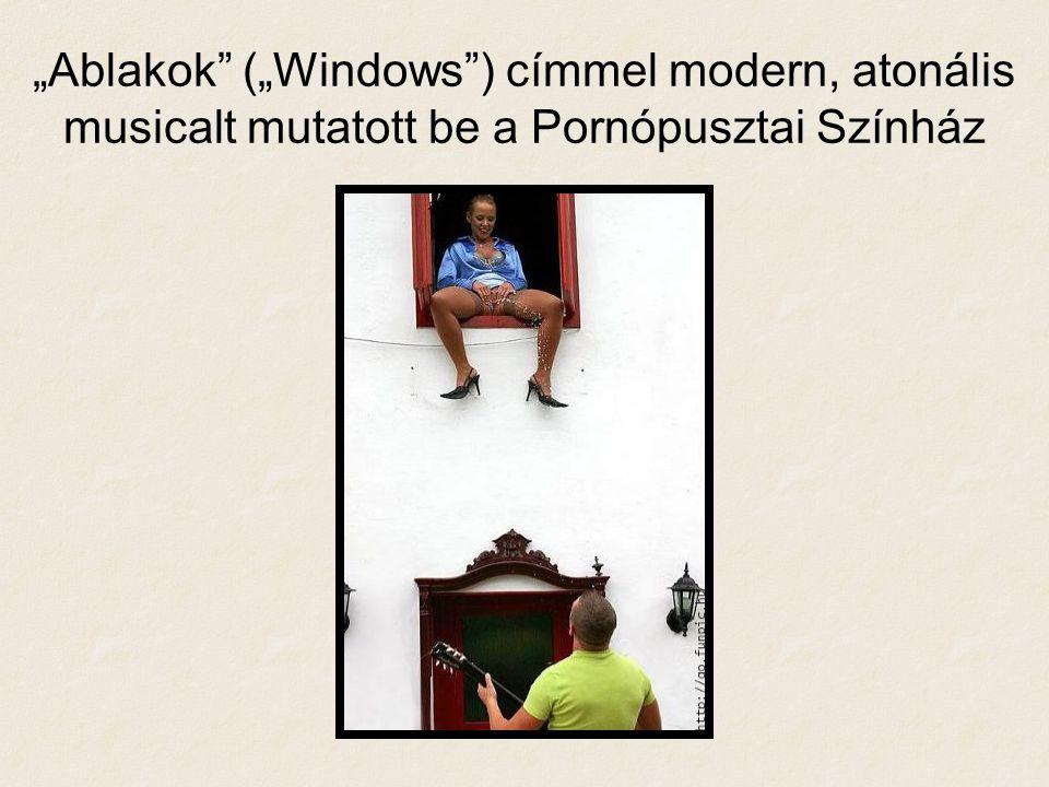 """""""Ablakok (""""Windows ) címmel modern, atonális musicalt mutatott be a Pornópusztai Színház"""