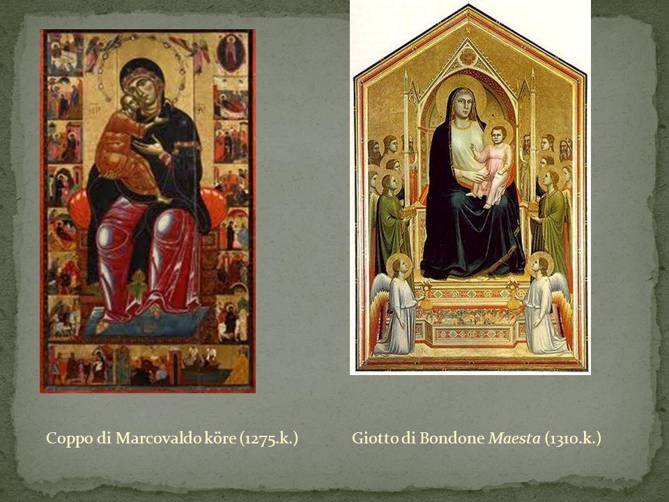 Coppo di Marcovaldo köre (1275.k.)Giotto di Bondone Maesta (1310.k.)
