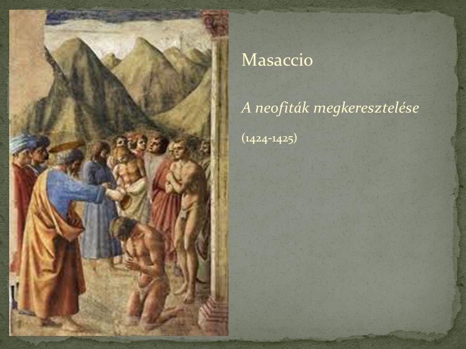 Masaccio A neofiták megkeresztelése (1424-1425)
