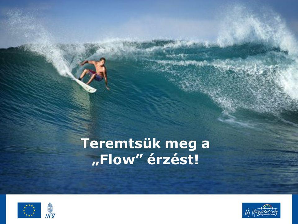 """Teremtsük meg a """"Flow érzést!"""