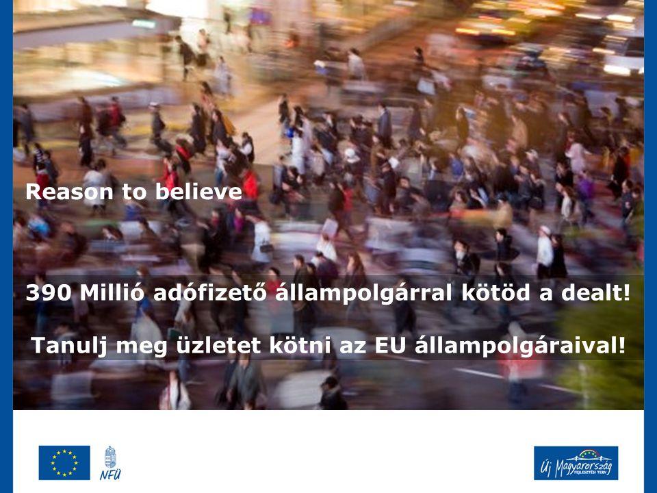 Reason to believe 390 Millió adófizető állampolgárral kötöd a dealt.