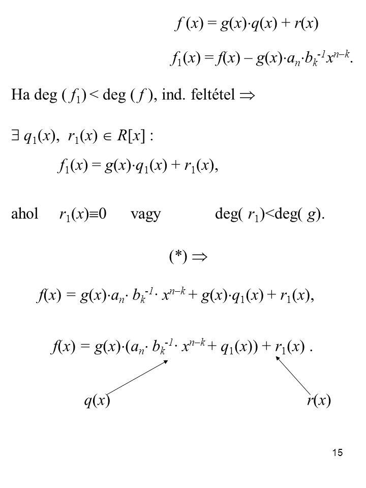 15 Ha deg ( f 1 ) < deg ( f ), ind.