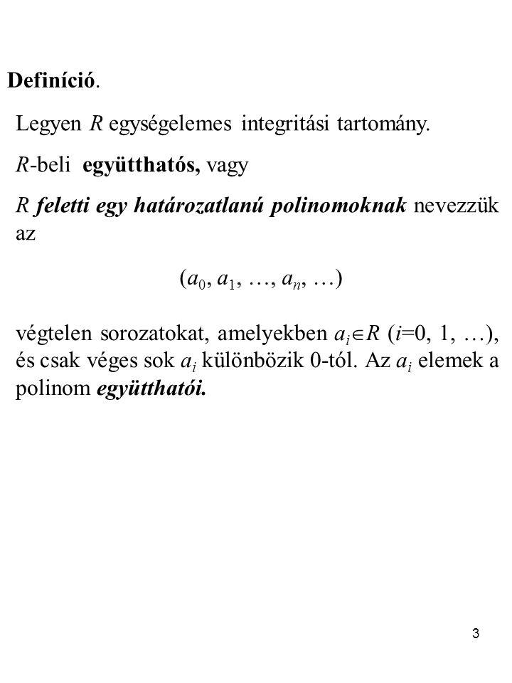 3 Definíció.Legyen R egységelemes integritási tartomány.