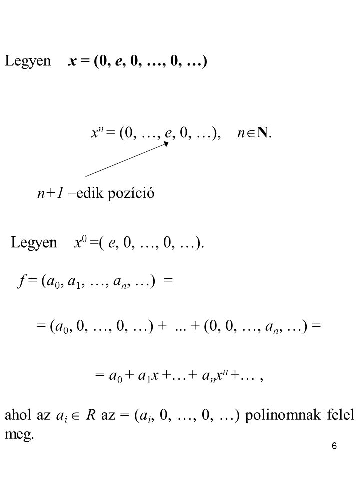 17 Következmény: Tétel (test feletti polinomgyűrű) Legyen R test, és f  R[x]* esetén  : R[x]*  N 0,  (f) = deg( f).