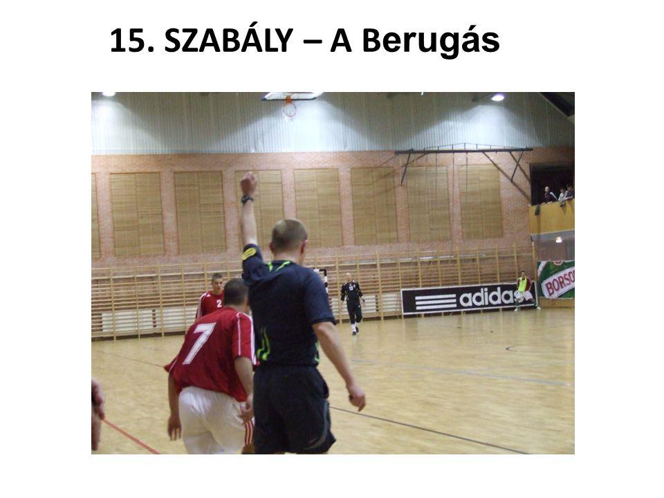 15.SZABÁLY – A BE RUG ÁS A be rug ás a játék újrakezdésének egyik módja.