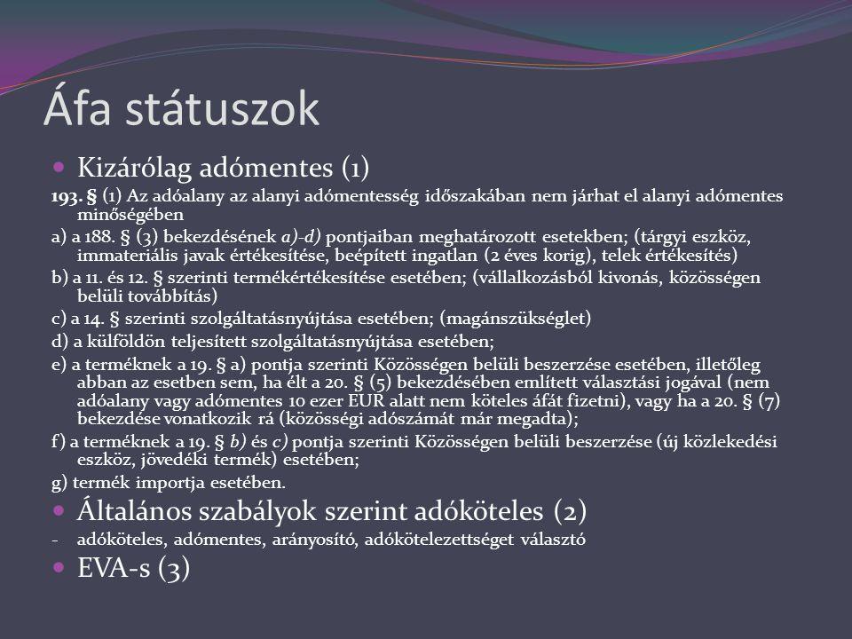 Áfa státuszok  Kizárólag adómentes (1) 193.
