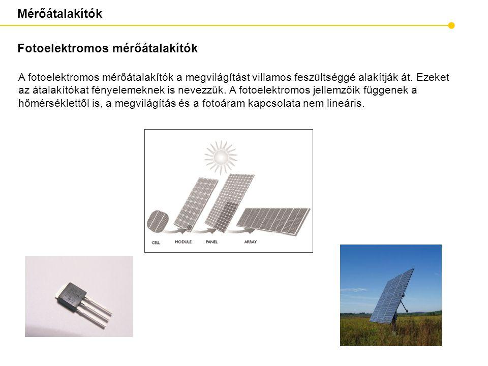 Mérőátalakítók Fotoelektromos mérőátalakítók A fotoelektromos mérőátalakítók a megvilágítást villamos feszültséggé alakítják át. Ezeket az átalakítóka