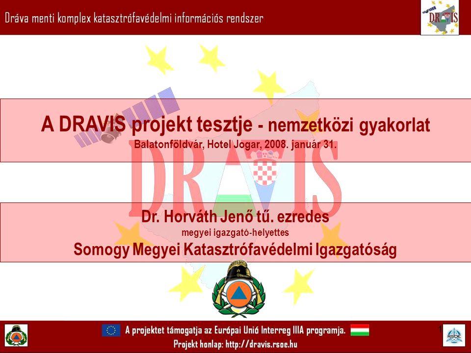 1 A DRAVIS projekt tesztje - nemzetközi gyakorlat Balatonföldvár, Hotel Jogar, 2008.