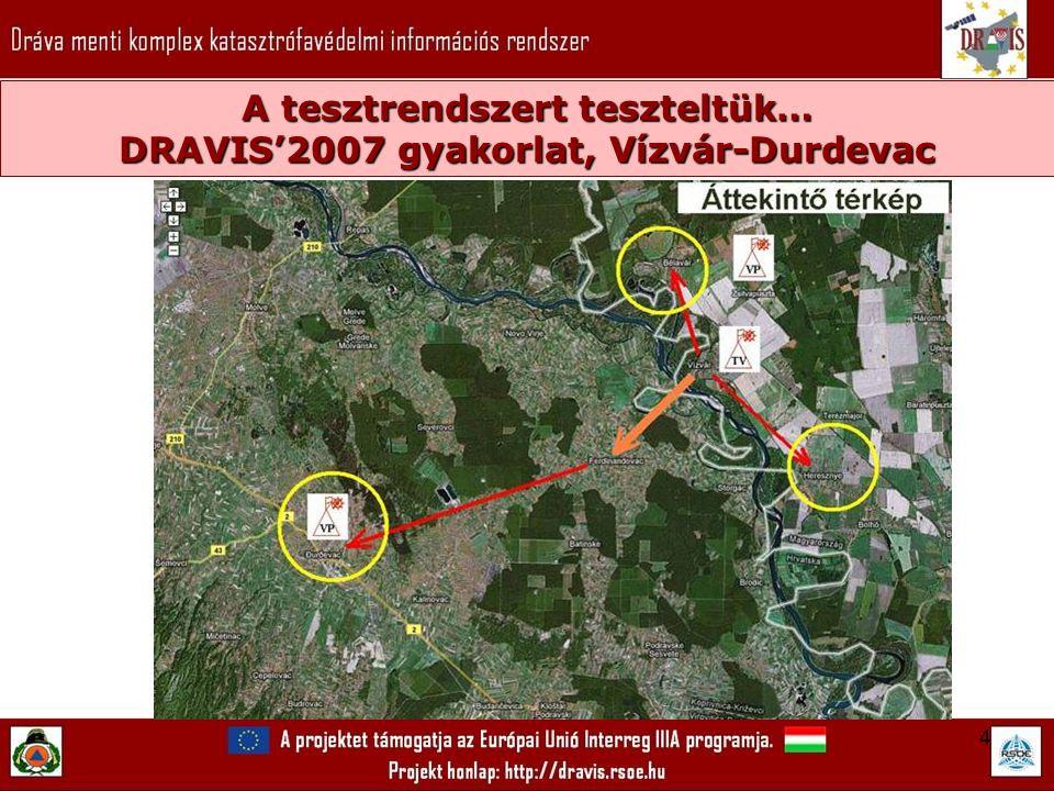 4 A tesztrendszert teszteltük… DRAVIS'2007 gyakorlat, Vízvár-Durdevac A helyszín…