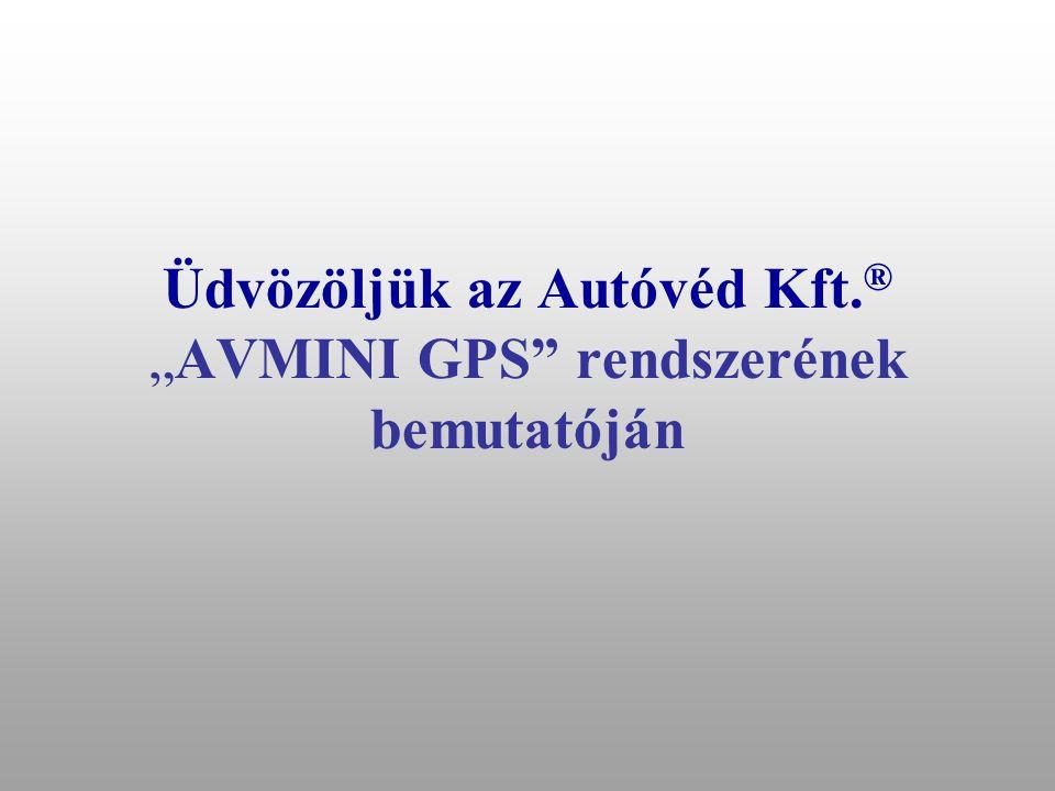 """Üdvözöljük az Autóvéd Kft. ® """"AVMINI GPS rendszerének bemutatóján"""