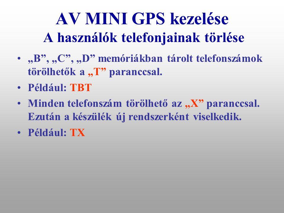 """AV MINI GPS kezelése A használók telefonjainak beállítása •Az AV MINI GPS maximum 4, a készülékkel előre betanított telefonról kezelhető. """"A"""", """"B"""", """"C"""
